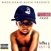 Letter 2 Jay-Z by Young T.H.U.G.