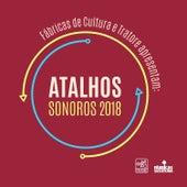 Fábricas de Cultura e Tratore Apresentam: Atalhos Sonoros 2018 de Various Artists