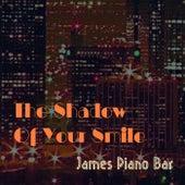 The Shadow Of Your Smile de James Piano Bar