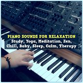 Piano Sounds for Relaxation, Study, Yoga, Meditation, Zen, Chill, Baby, Sleep, Calm, Therapy von Various Artists
