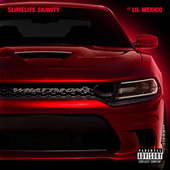 What I'm On (feat. Lil Mexico) by Slimelife Shawty