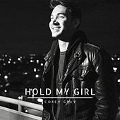 Hold My Girl by Corey Gray