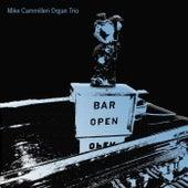 Bar Open by Mike Cammilleri Organ Trio