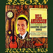 Bill Anderson Sings Country Heart Songs (HD Remastered) von Bill Anderson