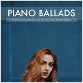 Piano Ballads: Study, Yoga, Meditation, Zen, Chill, Baby, Sleep, Focus, Serenity, Harmony by Various Artists