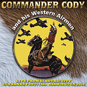 Live From Electric City by Commander Cody