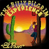 El Paso by The Billy Pilgrim Experience