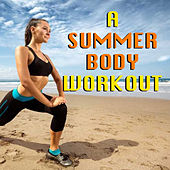 A Summer Body Workout by Various Artists