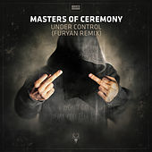 Under Control (Furyan Remix) by Masters Of Ceremony