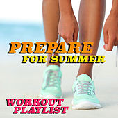Prepare For Summer Workout Playlist by Various Artists