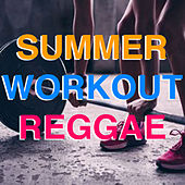 Summer Workout Reggae by Various Artists