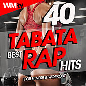 40 Tabata Best Rap Hits For Fitness & Workout (20 Sec. Work and 10 Sec. Rest Cycles With Vocal Cues / High Intensity Interval Training Compilation for Fitness & Workout) by Workout Music Tv