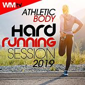 Athletic Body Hard Running Session 2019 (60 Minutes Non-Stop Mixed Compilation for Fitness & Workout 160 Bpm) by Workout Music Tv