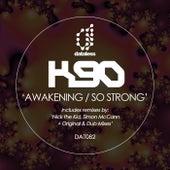 Awakening, so Strong (Remixes) von K90