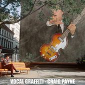 Vocal Graffiti de Craig Payne
