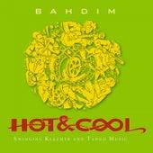 Bahdim de Hot&Cool