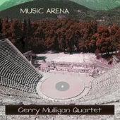 Music Arena by Gerry Mulligan Quartet