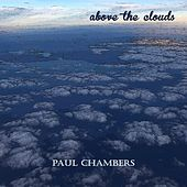 Above the Clouds by Paul Chambers