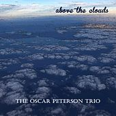 Above the Clouds von Oscar Peterson