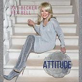 Attitude by Pat Becker
