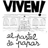 Viven! (En Vivo) by El Pastel de Papas