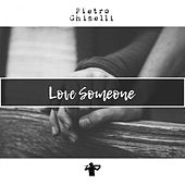Love Someone by Pietro Ghiselli