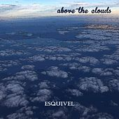 Above the Clouds by Esquivel