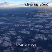 Above the Clouds de Mose Allison