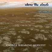 Above the Clouds van George Shearing