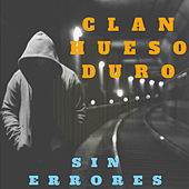 Sin Errores by Clan Hueso Duro