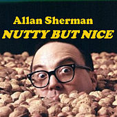 Nutty but Nice de Allan Sherman