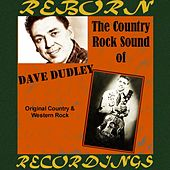 The Country Rock Sound Of Dave Dudley (HD Remastered) by Dave Dudley