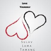 Love Yourself von Sulav Lama Tamang