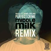 Perfect Crime (Middle Milk Remix) de Nause