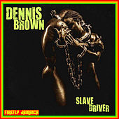 Slave Driver by Dennis Brown