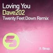 Loving You (Twenty Feet Down Remix) von Dave202