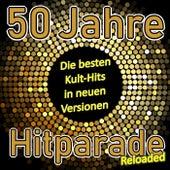 50 Jahre Hitparade Reloaded (Die besten Kult-Hits in neuen Versionen) de Various Artists