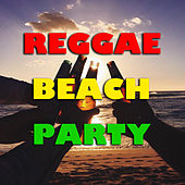 Reggae Beach Party by Various Artists