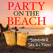 Party On The Beach Summer Selection by Various Artists