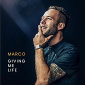 Giving Me Life by Marco