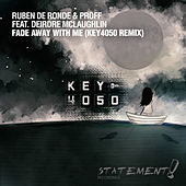 Fade Away With Me (Key4050 Remix) de Ruben de Ronde