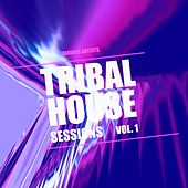 Tribal House Sessions, Vol. 1 by Various Artists