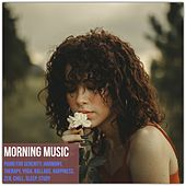 Morning Music: Piano for Serenity, Harmony, Therapy, Yoga, Ballads, Happiness, Zen, Chill, Sleep, Study von Various Artists