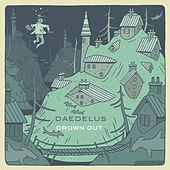 Drown Out by Daedelus
