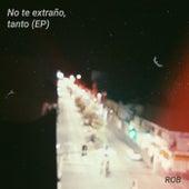 No te extraño, tanto by Rob