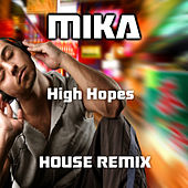High Hopes (House Remix) von Mika