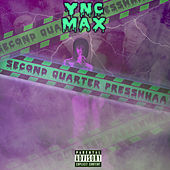 2nd Quarter Presshhaa by YNC Max