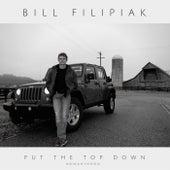 Put The Top Down (Remastered) by Bill Filipiak