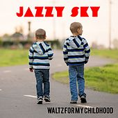 Waltz for My Childhood de Jazzy Sky