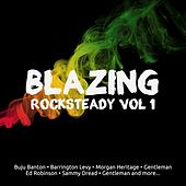 Blazing Rocksteady Vol. 1 by Various Artists